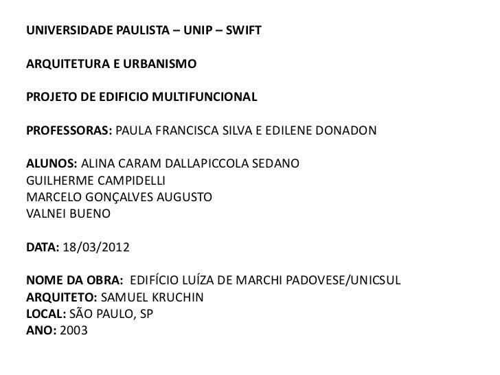 UNIVERSIDADE PAULISTA – UNIP – SWIFTARQUITETURA E URBANISMOPROJETO DE EDIFICIO MULTIFUNCIONALPROFESSORAS: PAULA FRANCISCA ...