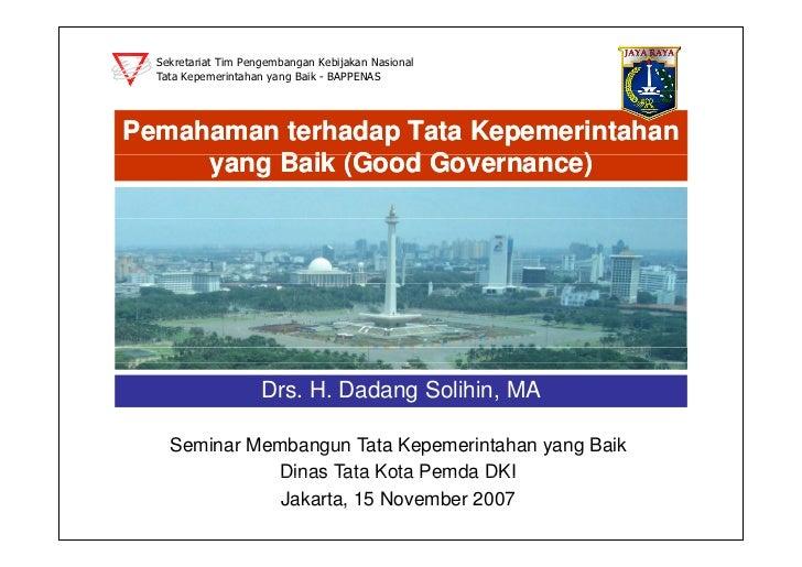 """makalah good governance Good governance adalah cara yang baik mengelola urusan-urusan publik world bank mendefinisikan governance sebagai """"the way state power is used in managing economic and social resources for development of society."""