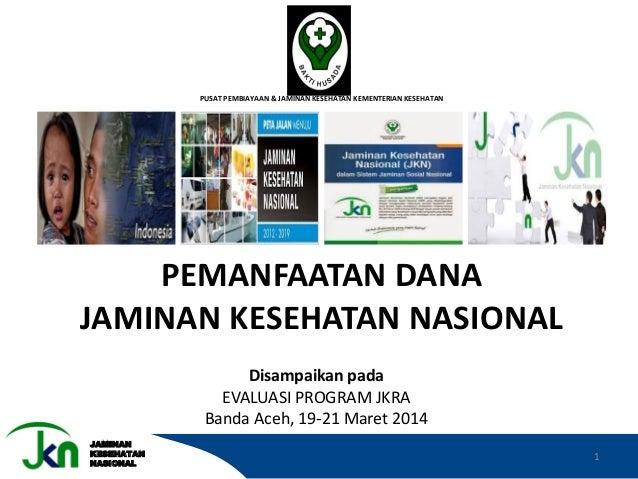 Pemanfaatan Dana Jaminan Kesehatan Nasional (JKN)