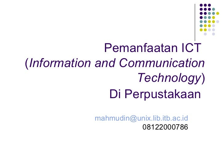 Pemanfaatan ICT(Information and Communication                    Technology)               Di Perpustakaan            mahm...