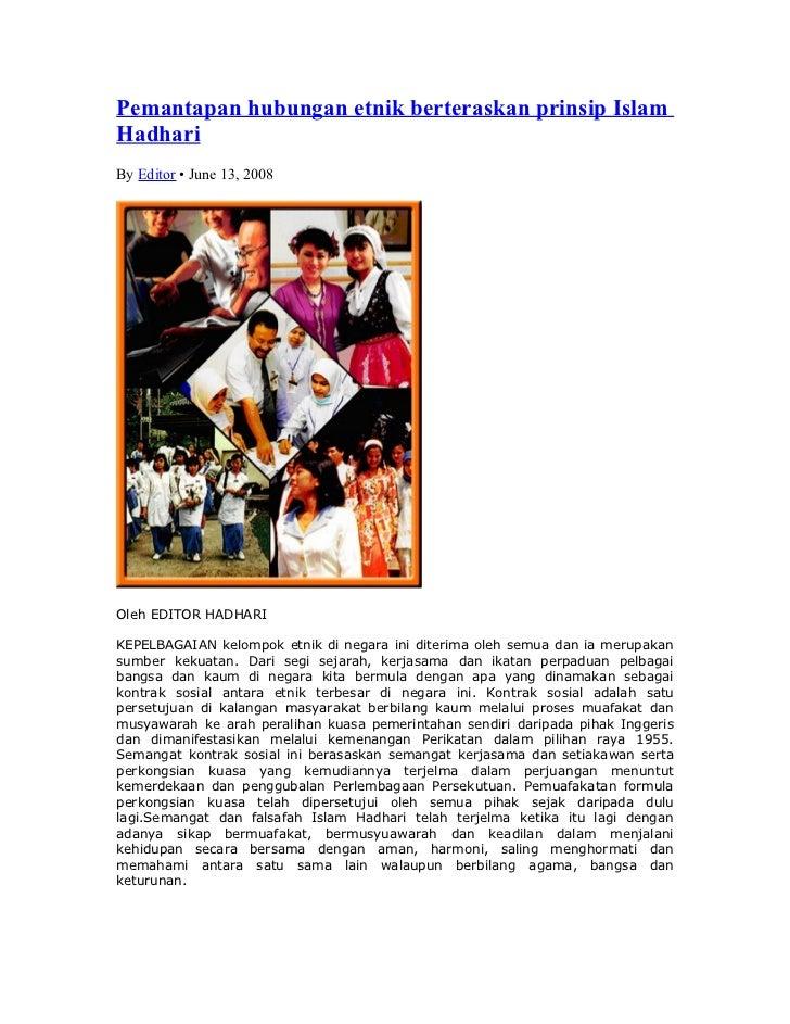 Pemantapan hubungan etnik berteraskan prinsip Islam Hadhari By Editor • June 13, 2008     Oleh EDITOR HADHARI  KEPELBAGAIA...