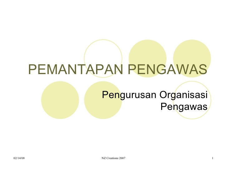 PEMANTAPAN PENGAWAS Pengurusan Organisasi Pengawas