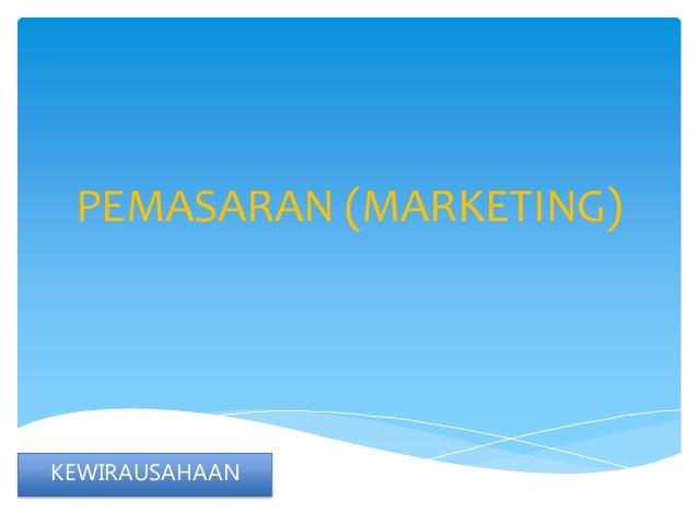 PEMASARAN (MARKETING)  KEWIRAUSAHAAN