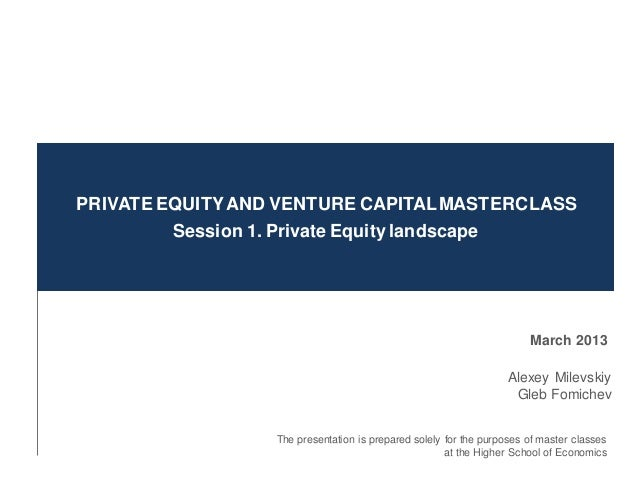 PRIVATE EQUITY AND VENTURE CAPITAL MASTERCLASS         Session 1. Private Equity landscape                                ...