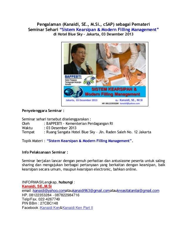 """Pengalaman (Kanaidi, SE., M.Si., cSAP) sebagai Pemateri Seminar Sehari """"Sistem Kearsipan & Modern Filling Management"""" di H..."""