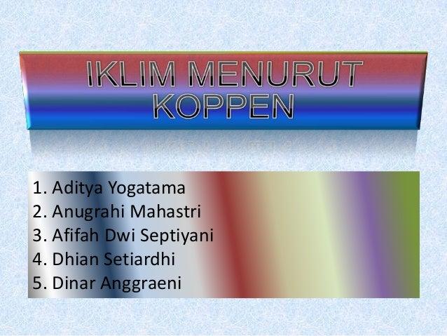 1. Aditya Yogatama2. Anugrahi Mahastri3. Afifah Dwi Septiyani4. Dhian Setiardhi5. Dinar Anggraeni