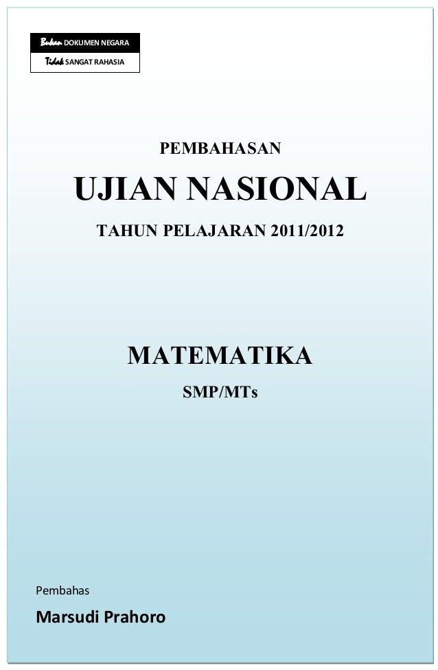 www.mathzone.web.id 1 cak.udik@yahoo.co.id PEMBAHASAN UJIAN NASIONAL TAHUN PELAJARAN 2011/2012 MATEMATIKA SMP/MTs Pembahas...