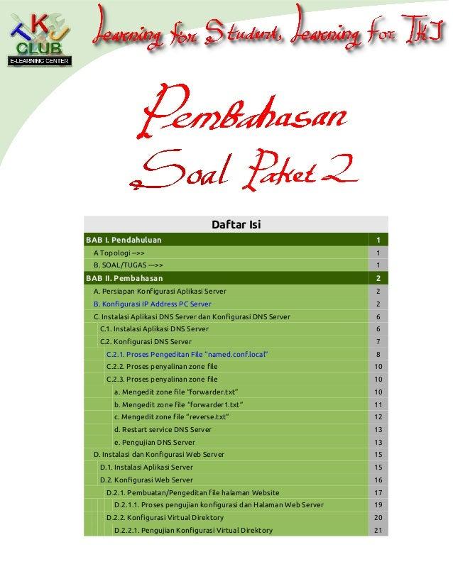 Daftar Isi BAB I. Pendahuluan  1  A Topologi -->>  1  B. SOAL/TUGAS --->>  1  BAB II. Pembahasan  2  A. Persiapan Konfigur...