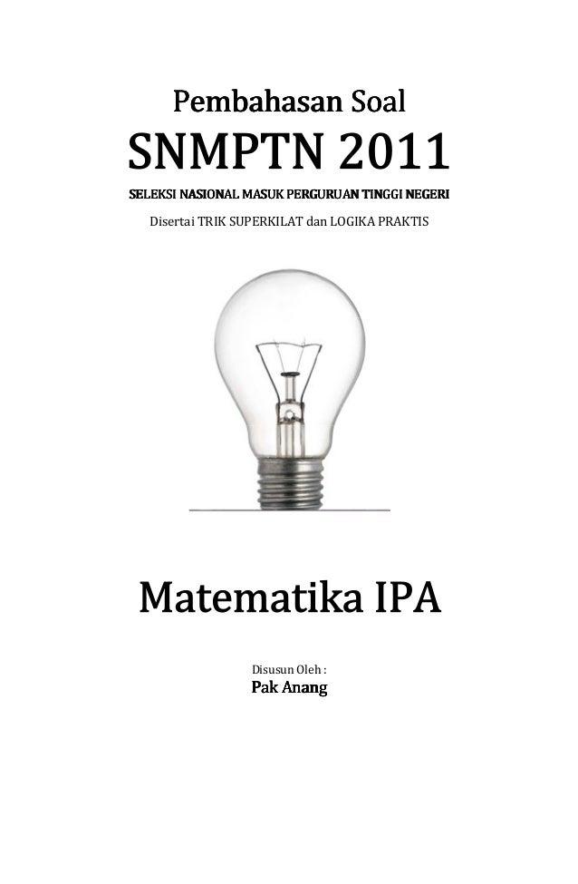Pembahasan Soal Snmptn 2011 Matematika Ipa Kode 599