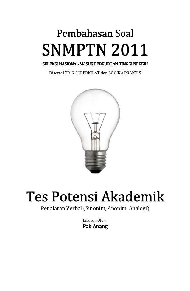 Pembahasan Soal Snmptn 2011 Tes Potensi Akademik Penalaran Verbal K