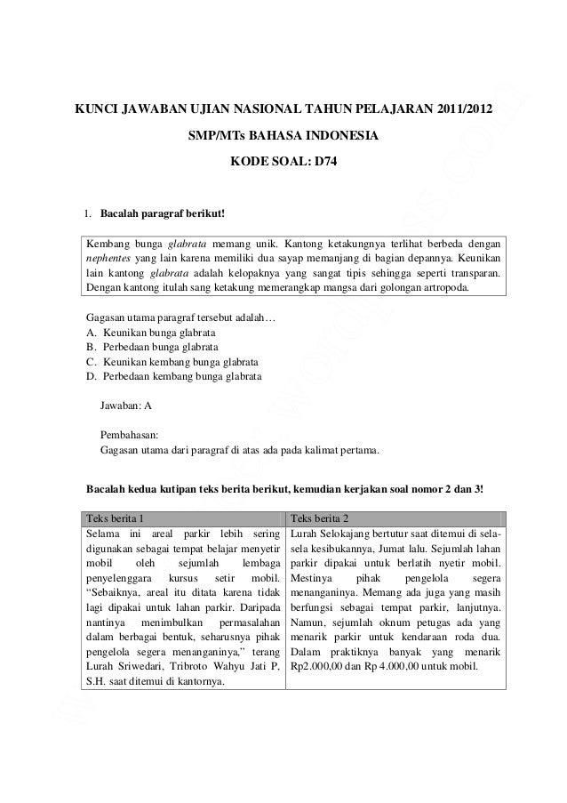 www.fatkoer.wordpress.com KUNCI JAWABAN UJIAN NASIONAL TAHUN PELAJARAN 2011/2012 SMP/MTs BAHASA INDONESIA KODE SOAL: D74 1...