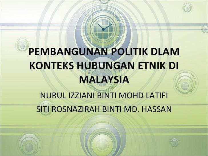 Pembangunan Politik Dlam Konteks Hubungan Etnik Di Malaysia