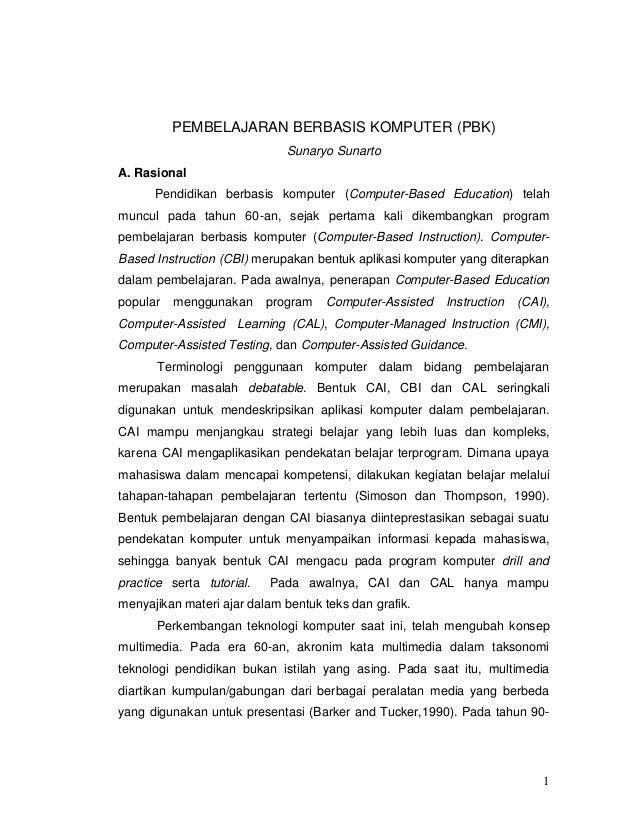 1 PEMBELAJARAN BERBASIS KOMPUTER (PBK) Sunaryo Sunarto A. Rasional Pendidikan berbasis komputer (Computer-Based Education)...