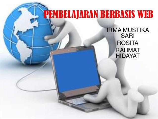 PEMBELAJARAN BERBASIS WEB              IRMA MUSTIKA                   SARI                 ROSITA                 RAHMAT  ...