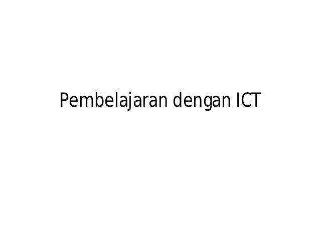 Pembelajaran dengan ICT