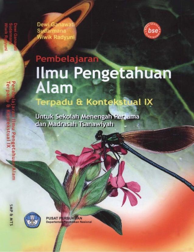 · Dewi Ganawati · Sudarmana . Wiwik Radyuni Pembelajaran ILMU PENGETAHUAN ALAM Untuk SMP dan MTs Terpadu dan Kontekstual I...
