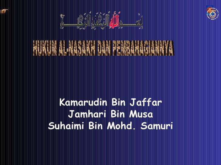 Kamarudin Bin Jaffar    Jamhari Bin MusaSuhaimi Bin Mohd. Samuri