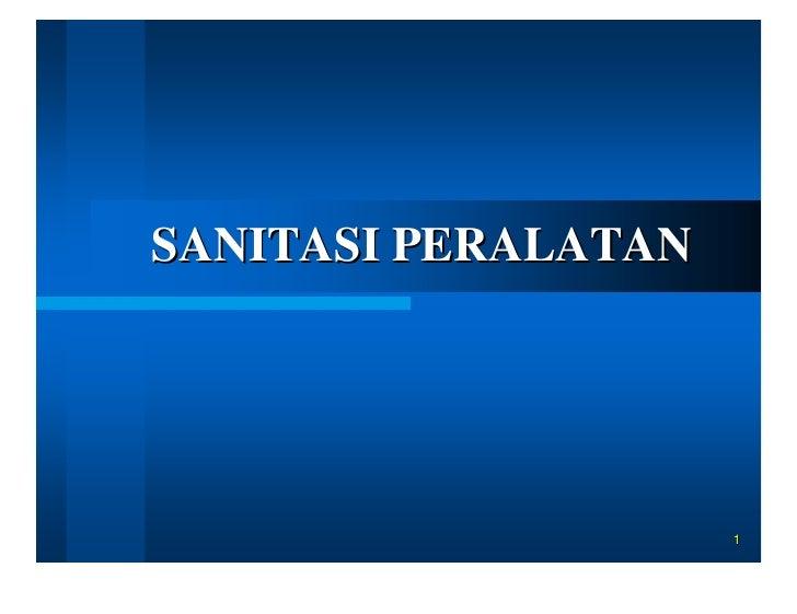 SANITASI PERALATAN                          1