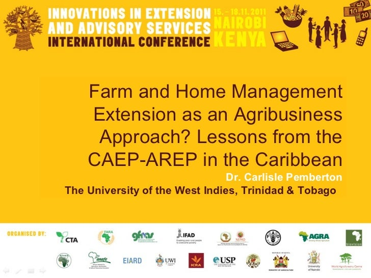 Farm and Home Management Extension as an Agribusiness Approach? Lessons from the CAEP-AREP in the Caribbean Dr. Carlisle P...