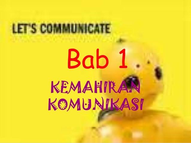 Bab 1KEMAHIRANKOMUNIKASI