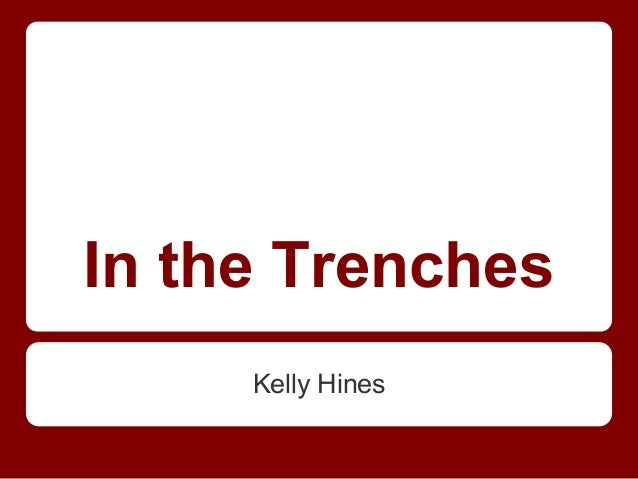 In the Trenches     Kelly Hines
