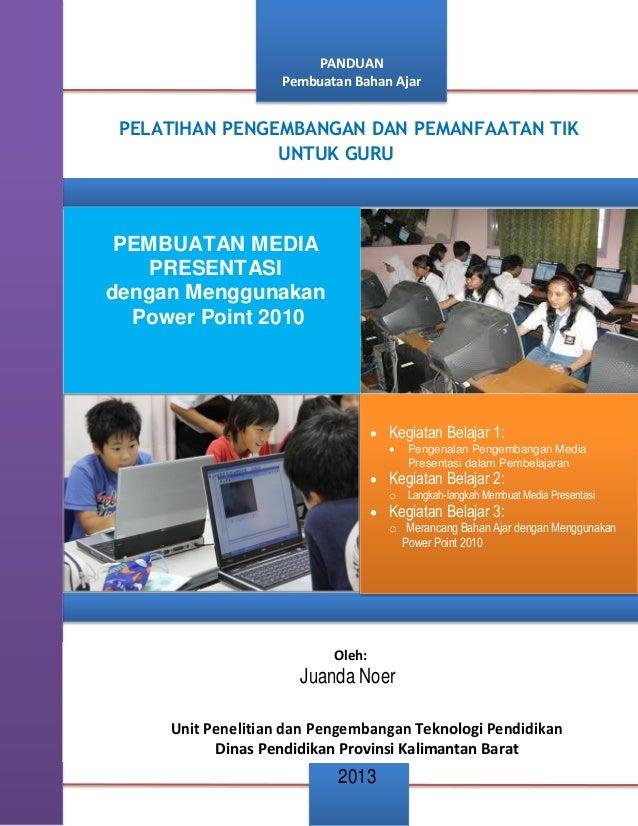 Pembuatan media ppt 2010 (juanda noer)