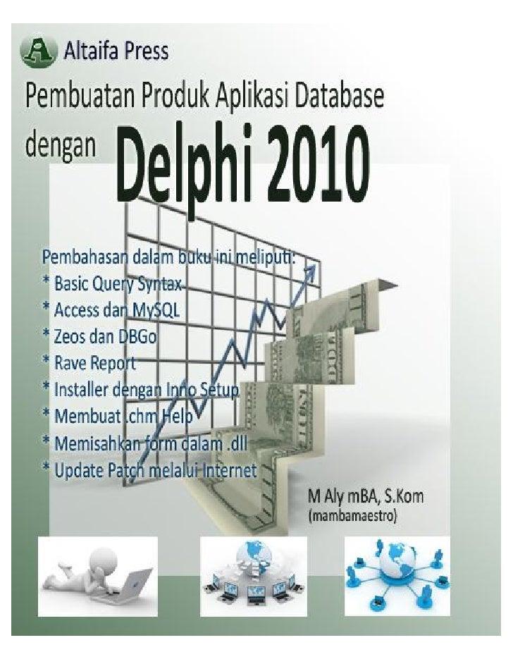 Pembuatan produk aplikasi database dengan delphi1 2010