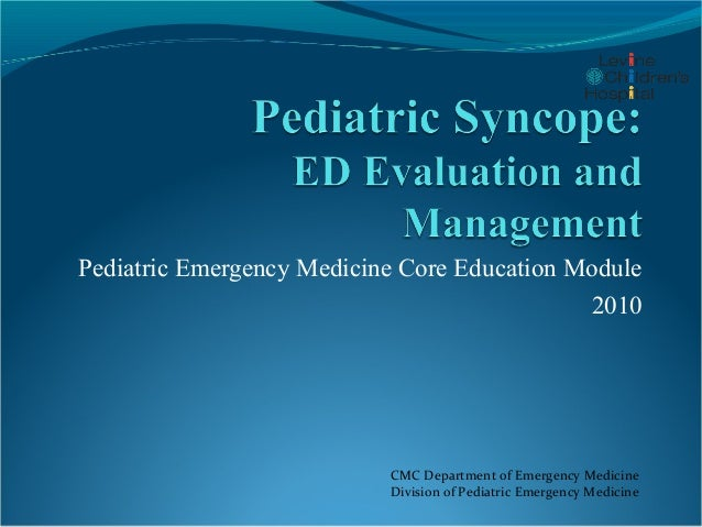 Pediatric Emergency Medicine Core Education Module                                             2010                       ...