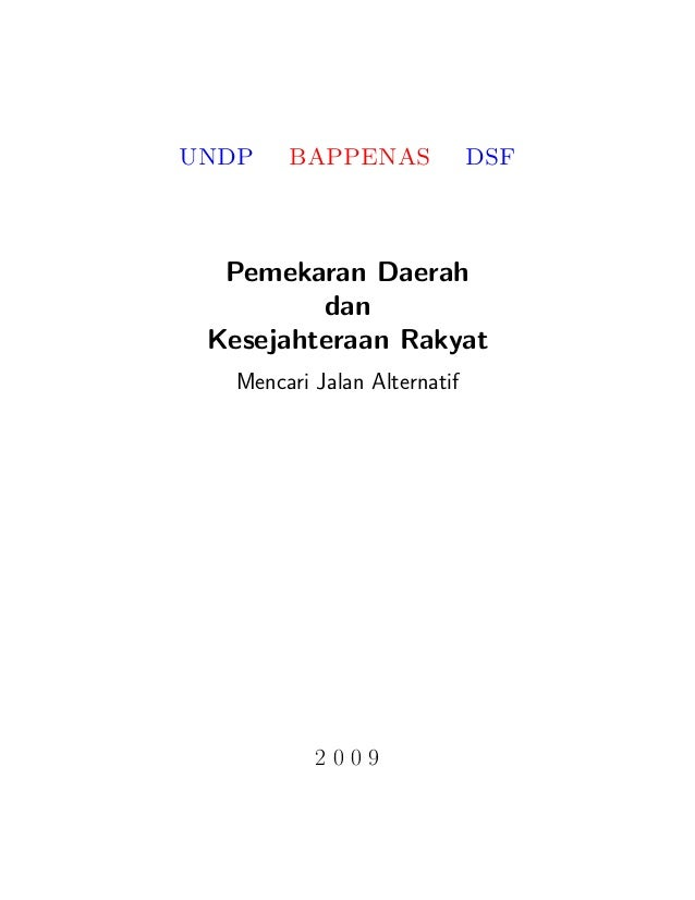 UNDP BAPPENAS DSF Pemekaran Daerah dan Kesejahteraan Rakyat Mencari Jalan Alternatif 2 0 0 9