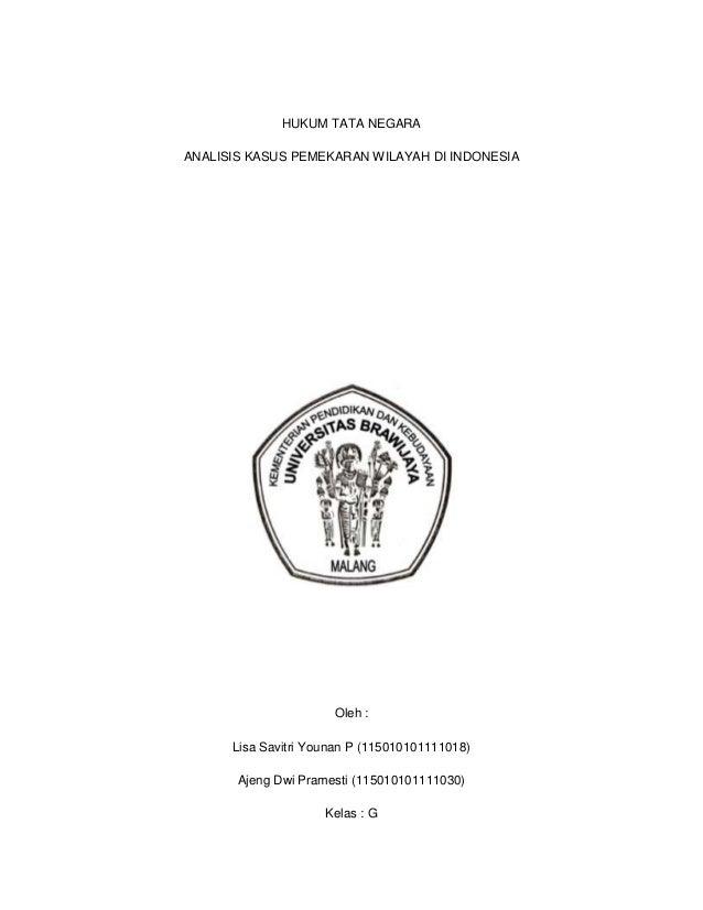 HUKUM TATA NEGARAANALISIS KASUS PEMEKARAN WILAYAH DI INDONESIAOleh :Lisa Savitri Younan P (115010101111018)Ajeng Dwi Prame...