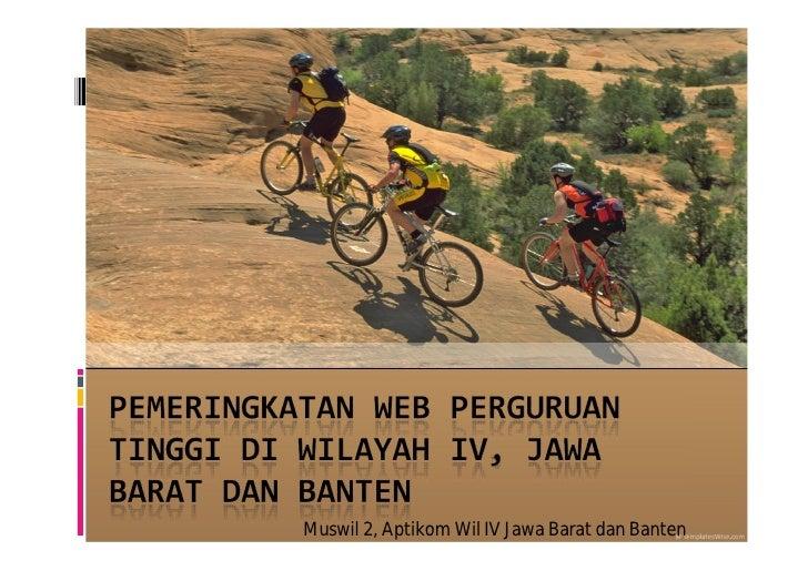 Pemeringkatan Web Perguruan Tinggi di Wilayah IV Jawa Barat dan Banten