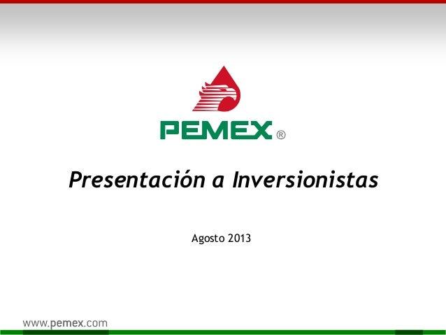 Pemex outlook presentación a inversionistas agosto 2013