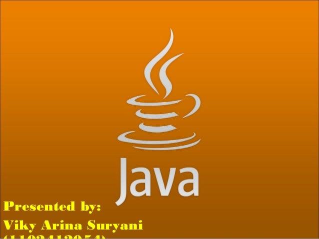 Presented by: Viky Arina Suryani