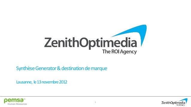 1 SynthèseGenerator&destinationdemarque Lausanne, le13novembre2012