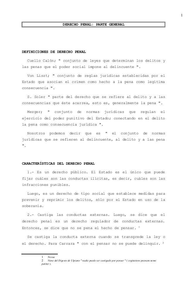 """DERECHO PENAL: PARTE GENERAL DEFINICIONES DE DERECHO PENAL Cuello Calón; """" conjunto de leyes que determinan los delitos y ..."""