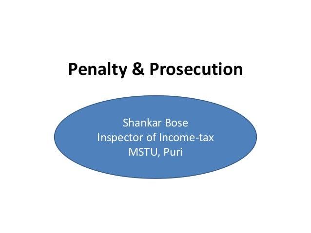 Penalty & ProsecutionShankar BoseInspector of Income-taxMSTU, Puri