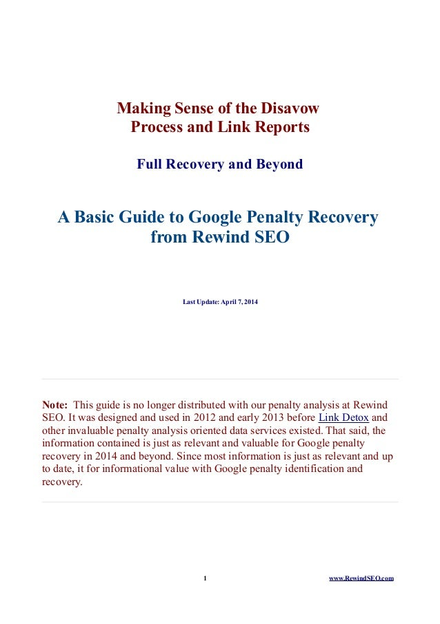 Making Sense of the Disavow Process and Link Reports Full Recovery and Beyond A Basic Guide to Google Penalty Recovery fro...