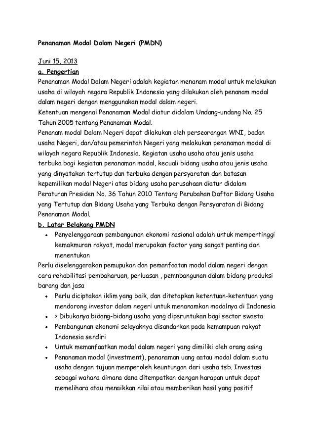 Penanaman Modal Dalam Negeri (PMDN) Juni 15, 2013 a. Pengertian Penanaman Modal Dalam Negeri adalah kegiatan menanam modal...