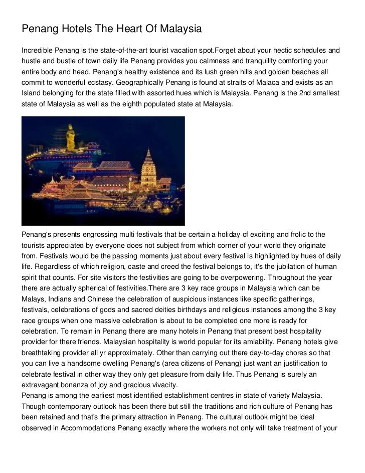 Penang Hotels The Heart Of MalaysiaIncredible Penang is the state-of-the-art tourist vacation spot.Forget about your hecti...
