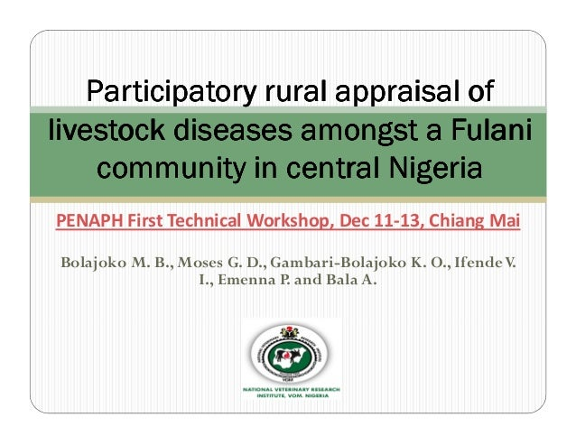 Participatory rural appraisal oflivestock diseases amongst a Fulani     community in central NigeriaPENAPH First Technical...