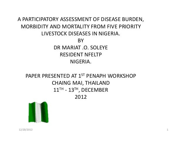 12/20/2012 1A PARTICIPATORY ASSESSMENT OF DISEASE BURDEN,MORBIDITY AND MORTALITY FROM FIVE PRIORITYLIVESTOCK DISEASES IN N...