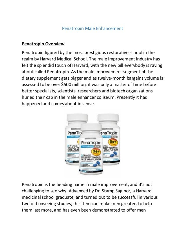 Penatropin Male Enhancement Penatropin Overview Penatropin figured by the most prestigious restorative school in the realm...