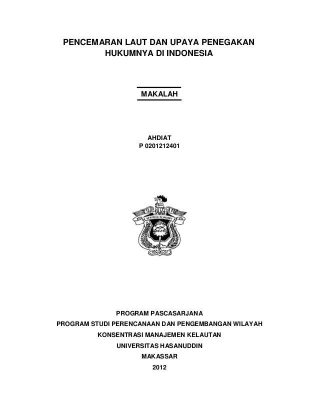 PENCEMARAN LAUT DAN UPAYA PENEGAKAN        HUKUMNYA DI INDONESIA                    MAKALAH                       AHDIAT  ...