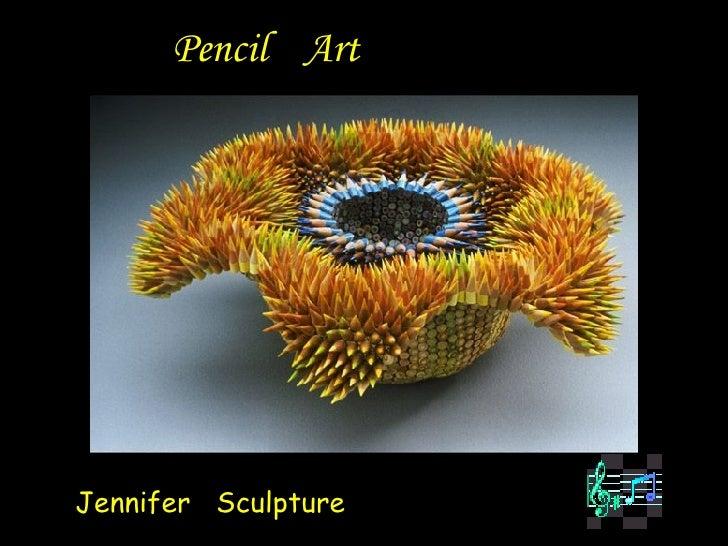 Pencil  Art Jennifer  Sculpture