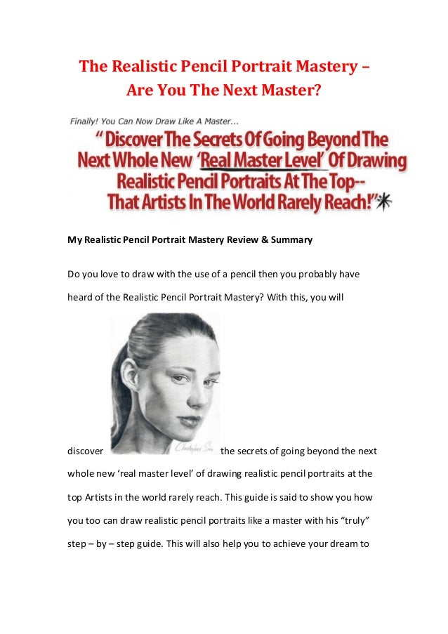 The Realistic Pencil Portrait Mastery –Are You The Next Master?My Realistic Pencil Portrait Mastery Review & SummaryDo you...