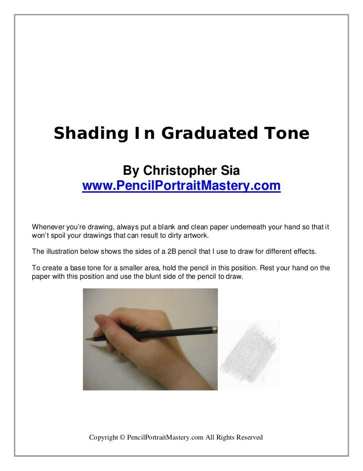 Shading In Graduated Tone                     By Christopher Sia                www.PencilPortraitMastery.comWhenever you'...