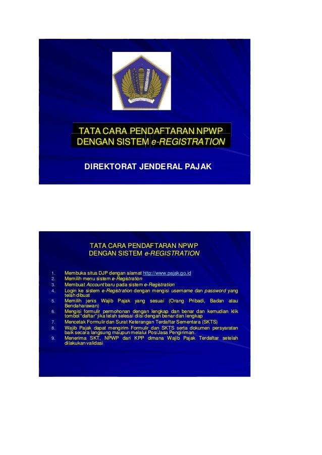 TATA CARA PENDAFTARAN NPWP DENGAN SISTEM e-REGISTRATION DIREKTORAT JENDERAL PAJAK  TATA CARA PENDAFTARAN NPWP DENGAN SISTE...