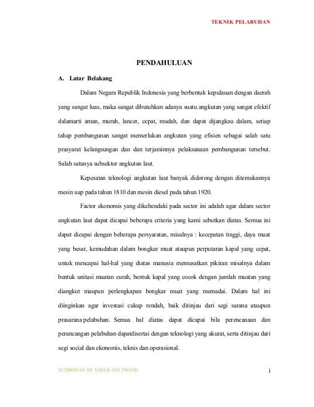 TEKNIK PELABUHANPENDAHULUANA. Latar BelakangDalam Negara Republik Indonesia yang berbentuk kepulauan dengan daerahyang san...