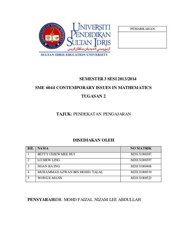 SEMESTER 3 SESI2013/2014 SME 6044 CONTEMPORARY ISSUES IN MATHEMATICS TUGASAN 2 TAJUK: PENDEKATAN PENGAJARAN DISEDIAKAN OLE...