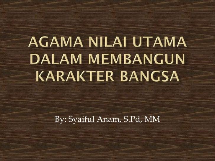 By: Syaiful Anam, S.Pd, MM